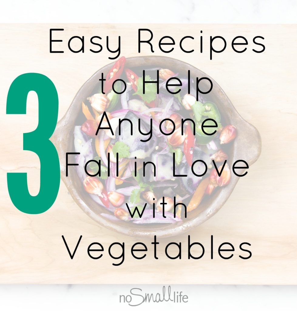 3 New Veggie Recipes you are going to LOVE